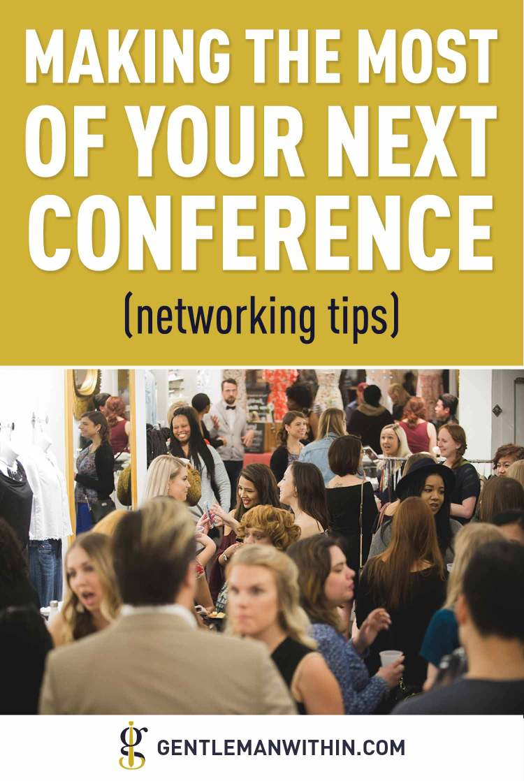 Networking Tips: Making The Most Of A Conference | GENTLEMAN WITHIN