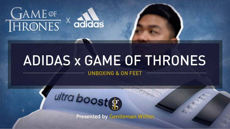 Game of Thrones x Adidas UltraBoost Unboxing | GENTLEMAN WITHIN