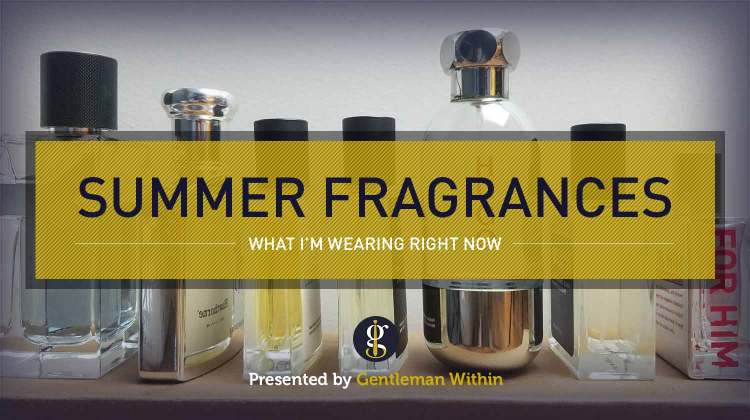 7 Cool Spring & Summer Fragrances for Men (Cologne I'm Wearing Now) | GENTLEMAN WITHIN