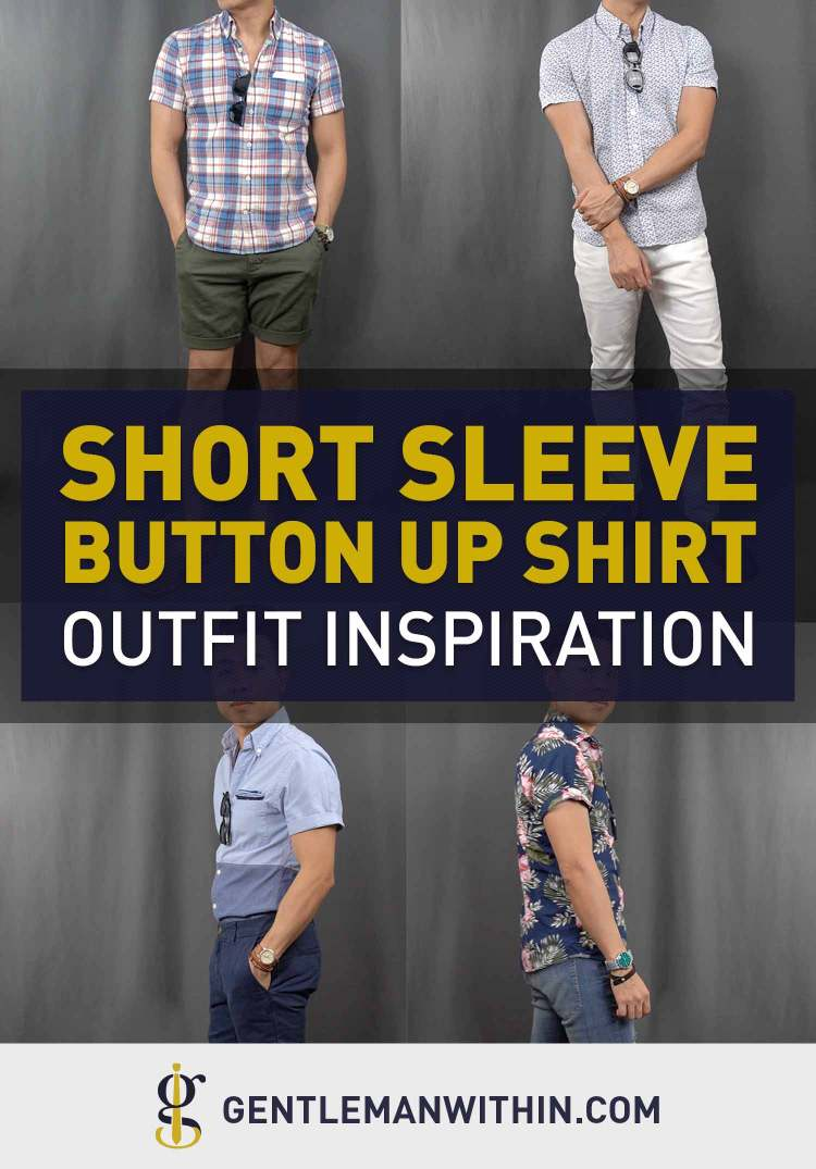 How to Wear A Short Sleeve Button Down Shirt (Styled 5 Ways) | GENTLEMAN WITHIN