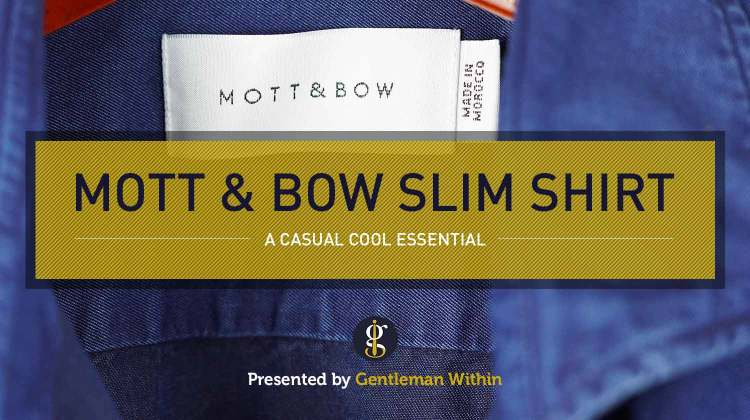 Mott & Bow Slim Button Up Shirt Review | GENTLEMAN WITHIN