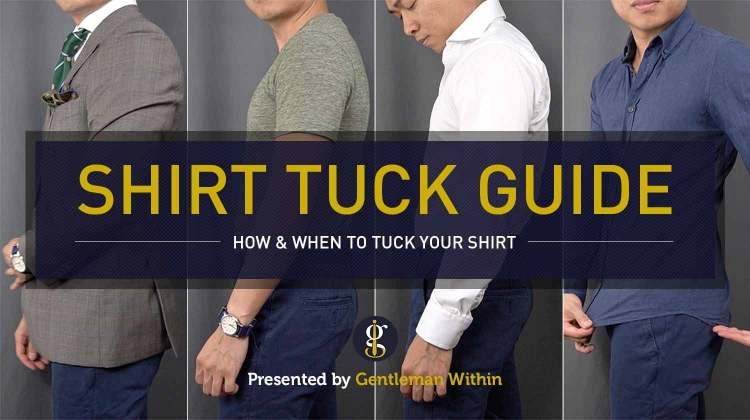 Shirt Tuck Guide: How to Tuck Your Shirt   GENTLEMAN WITHIN