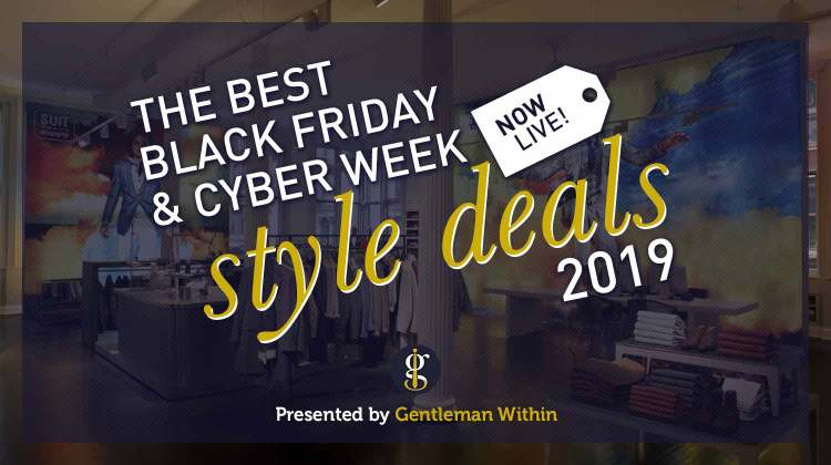 Best Menswear Black Friday Cyber Monday Deals | GENTLEMAN WITHIN