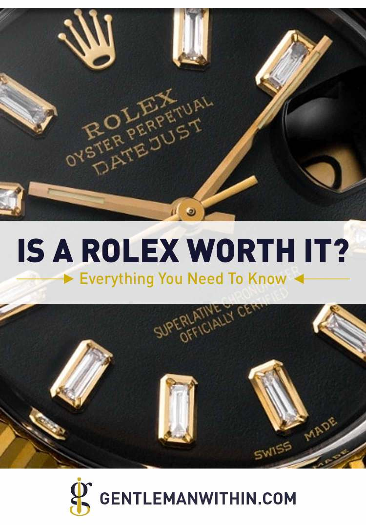 Is A Rolex Worth It? Everything You Need To Know | GENTLEMAN WITHIN