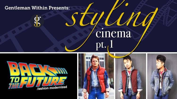 Styling Cinema Pt 1: Back To The Future Fashion Modernized | GENTLEMAN WITHIN