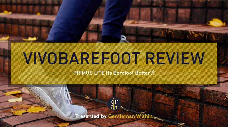 Vivobarefoot Primus Lite Review (Is Barefoot Better?) | GENTLEMAN WITHIN
