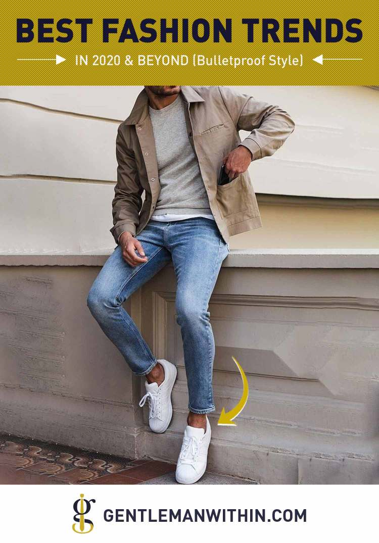 Best Men S Fashion Trends For 2020 Beyond Bulletproof Style