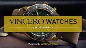 Vincero Watches Review: Are They Worth Your Money? | GENTLEMAN WITHIN