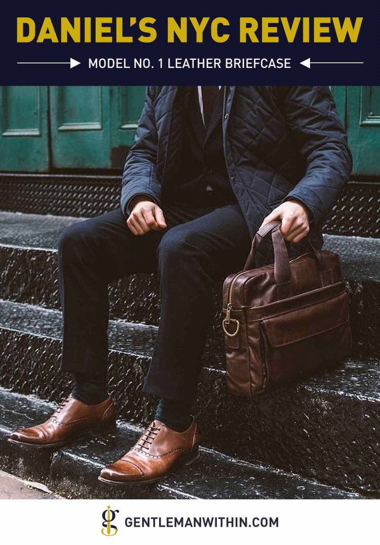 Daniel's Briefcase Review Model No. 1 (A Bag Built to Go the Distance) | GENTLEMAN WITHIN