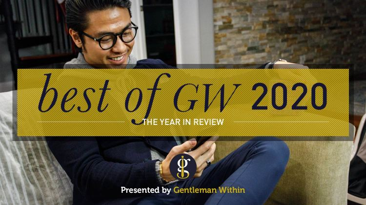 Best of GW 2020: In Words, Pictures & Video (Good Riddance...) | GENTLEMAN WITHIN
