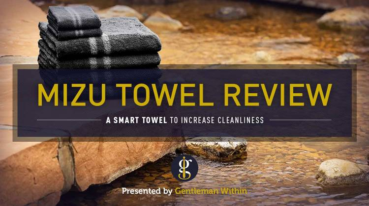Mizu Towel Review: An Innovative Way to Increase Cleanliness | GENTLEMAN WITHIN