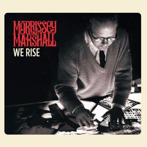 Morrissey and Marshall - We Rise