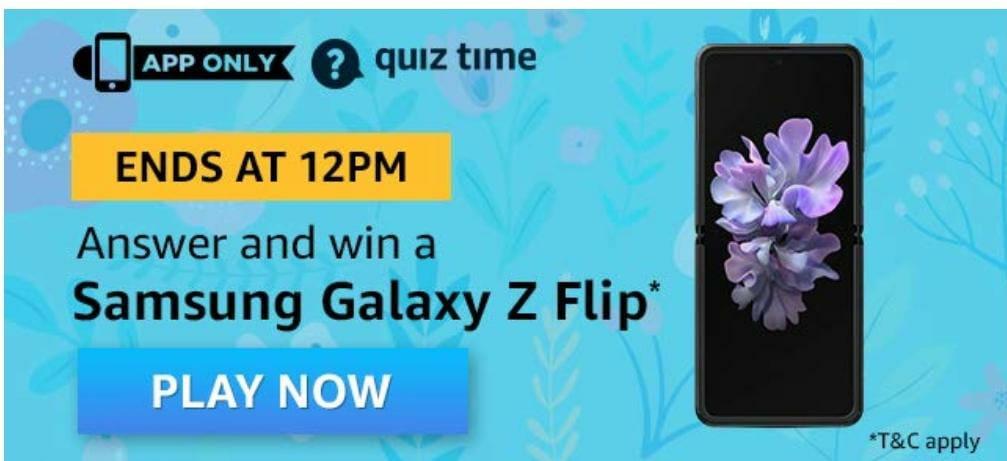 Amazon Quiz 26 July 2020 Answers – Win Samsung Galaxy Z Flip