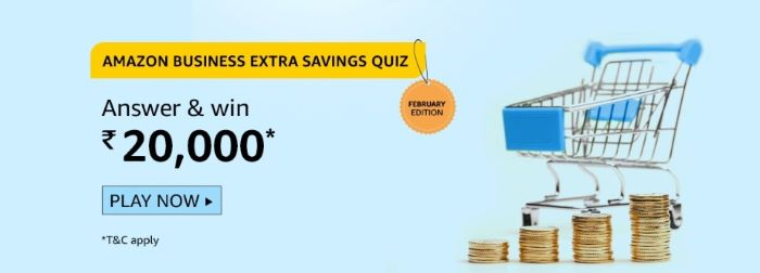 Amazon Business Extra Savings Quiz Answer – Win Rs.20,000