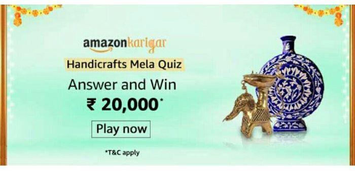 Amazon Karigar Handicrafts Mela Quiz Answers – Win Rs.20,000