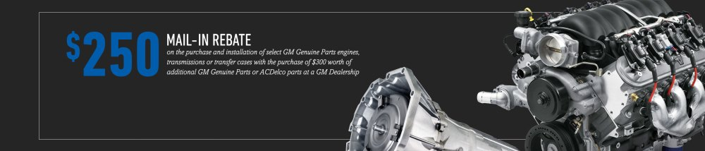 medium resolution of  250mail in rebate on the purchase and installation of select engines transmissions or