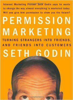 """""""La autorización de comercialización: En cuanto a los extraños en amigos y amigos en clientes"""" - Seth Godin"""