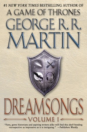 Dreamsongs, Volume I by George R. R. Martin
