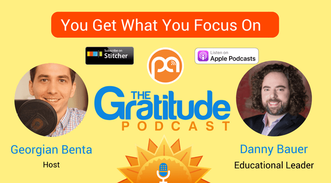 052: You Get What You Focus On – Danny Sunshine Bauer