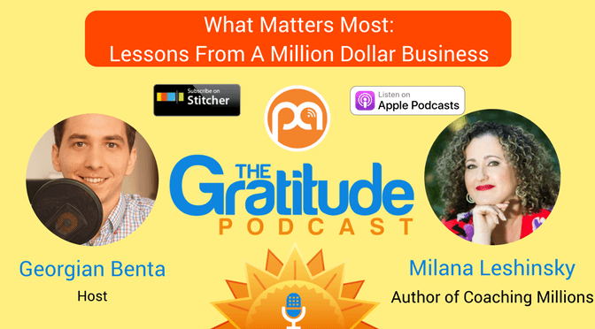 053: What Matters Most: Lessons From A Million Dollar Business – Milana Leshinsky