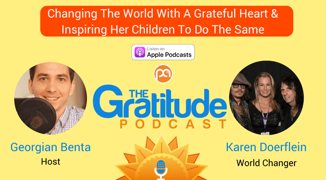 Changing The World With A Grateful Heart & Inspiring Her Children To Do The Same – Karen Doerflein