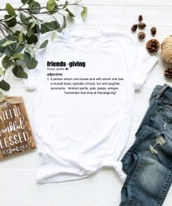 Friendsgiving T Shirt Thanksgiving Shirt