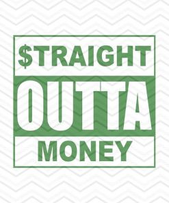 Straight Outta Money 2