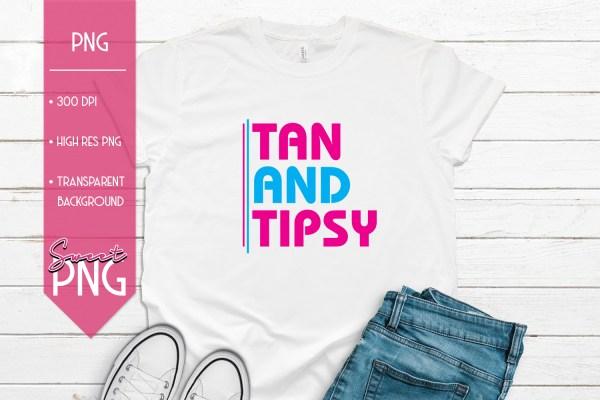 Tan and Tipsy 2