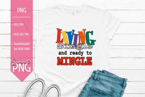 Living Single and Ready To Mingle Mockup 1500