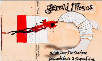 Gerald Thomas – Arranhando a superfície