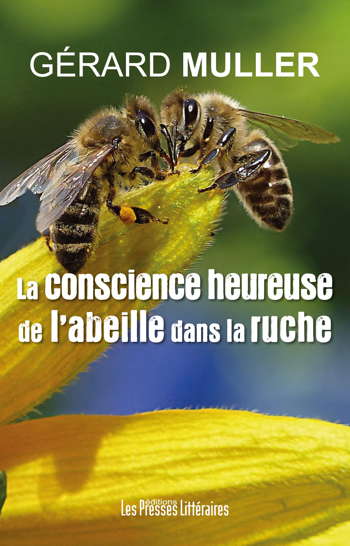 La conscience heureuse de l'abeille dans la ruche.