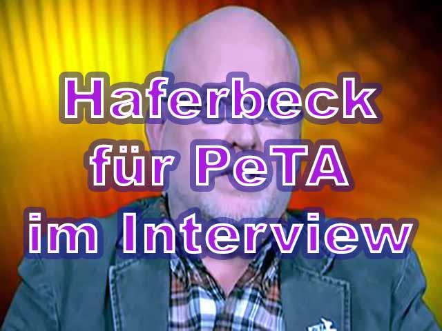 Haferbeck für PeTA im Interview