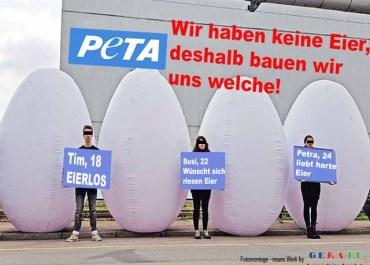 PeTA - Wir haben keine Eier, deshalb bauen wir uns welche!