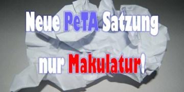 Neue PeTA Satzung nur Makulatur!