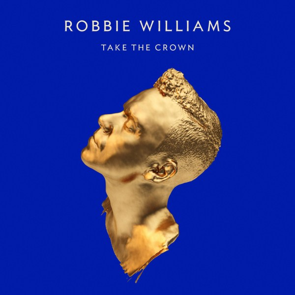 "Robbie Williams, ""Take The Crown"" Albümü ile Dönüyor"