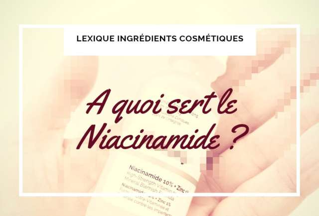 ingredient cosmetique niacinamide vitamine B3 vitaminePP blog peau