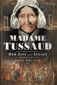Madame Tussaud book - Her Life and Legacy