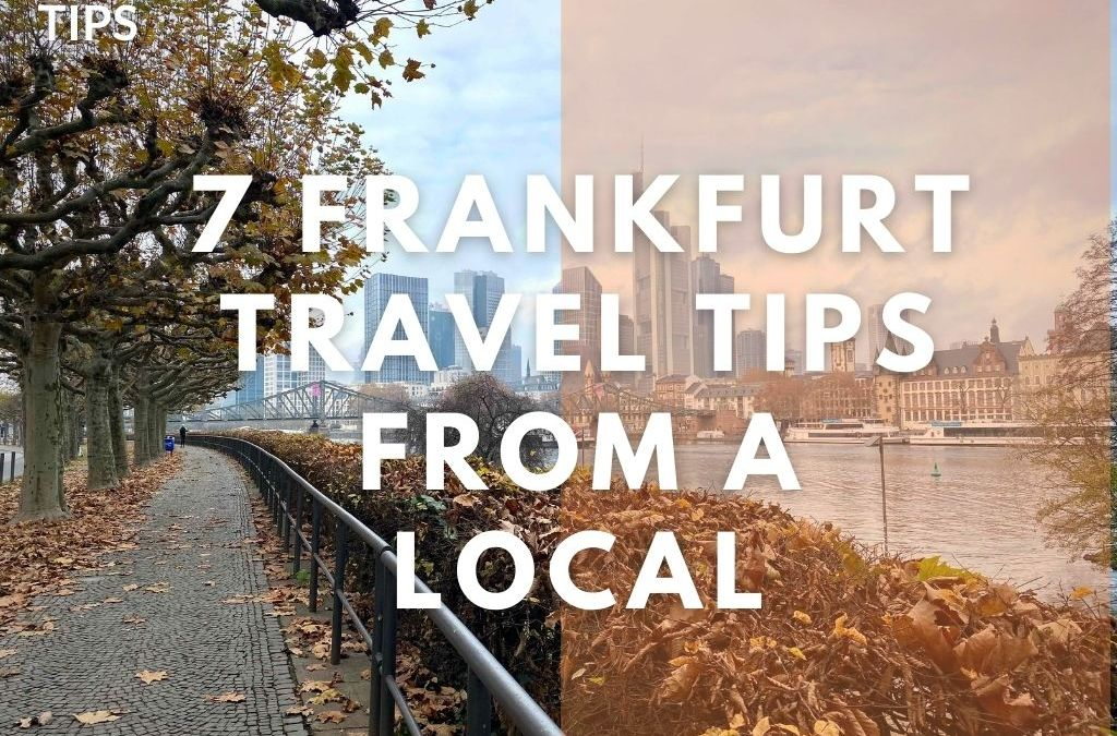 7 Frankfurt travel tips from a local