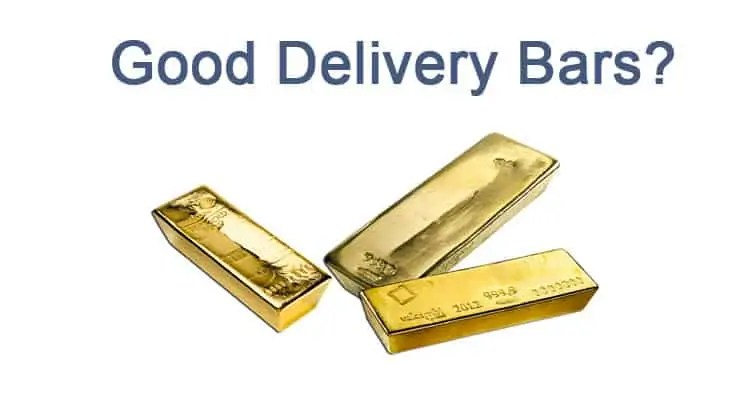What is a Good Delivery gold bar?