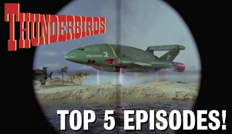 Top 5 Thunderbirds Episodes - Gerry Anderson News