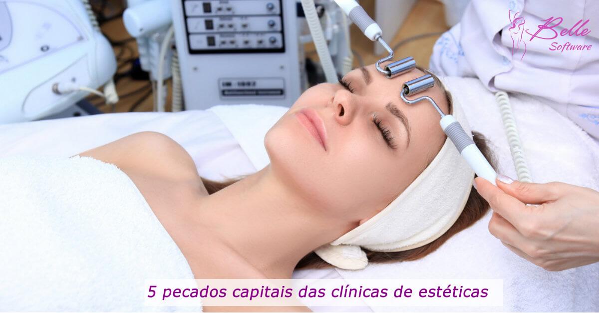 5 pecados capitais das clínicas de estética