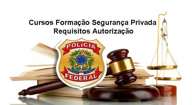 Cursos de Formação Segurança Privada Requisitos Autorização
