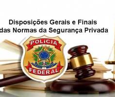 Disposições Gerais e Finais das Normas da Segurança Privada