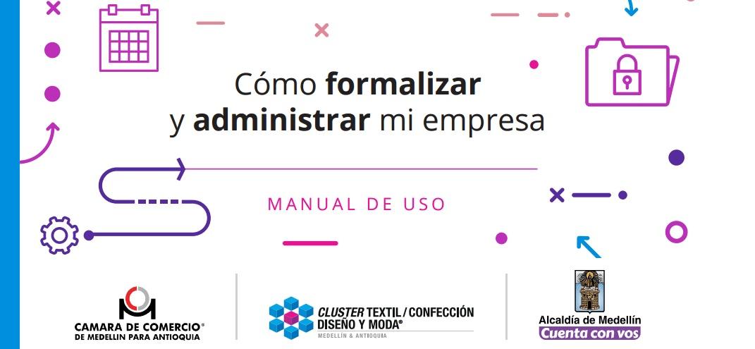 como-formalizar-y-administrar-mi-empresa-manual-de-uso-camara-de-comercio-cluster-textil-alcaldia-de-medellin