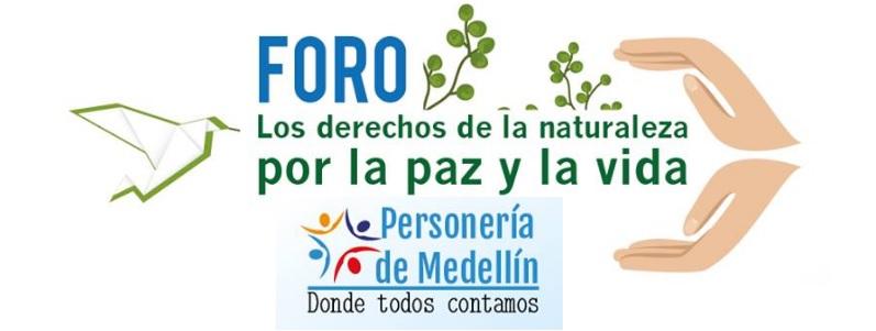 foro-organizado-por-la-personeria-de-medellin-sobre-los-derechos-de-la-naturaleza-por-la-paz-y-la-vida