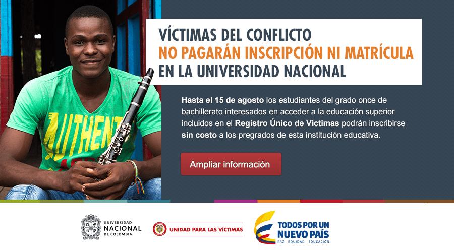 victimas-del-conflicto-no-pagaran-inscripcion-ni-matricula-en-la-universidad-nacional-de-colombia-sitio-oficial