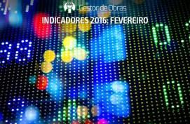 Indicadores econômicos da Construção CIvil - Fevereiro 2016