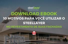 10 MOTIVOS para utilizar o Steellayer no revestimento de sua fachada