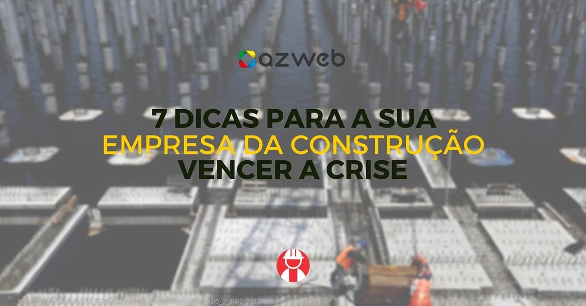7 dicas para a sua empresa da construção vencer a crise