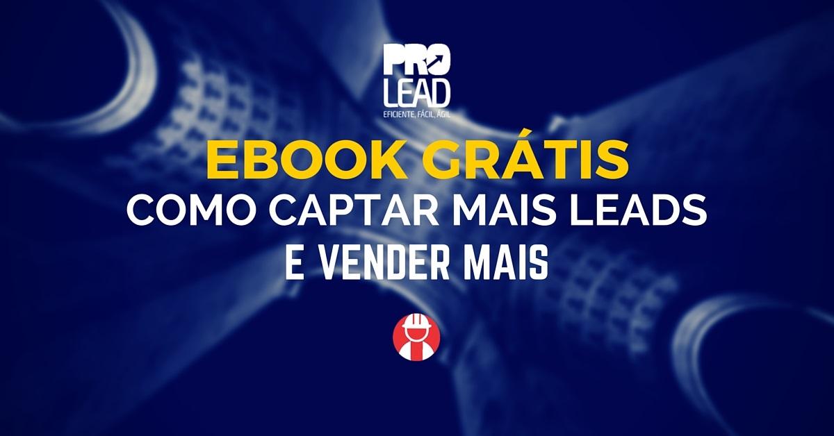 Ebook Grátis - Como captar mais leads e vender mais na sua empresa da construção civil